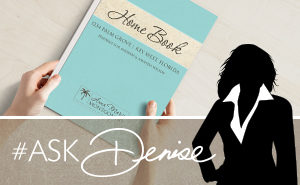 Ask Denise: What About the Home Book?