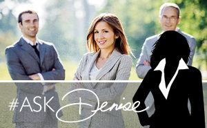 Ask Denise: Mastering My Business!