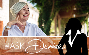 Ask Denise: A Comfortable Groove