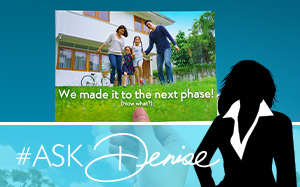 Ask Denise: Cautious Celebration